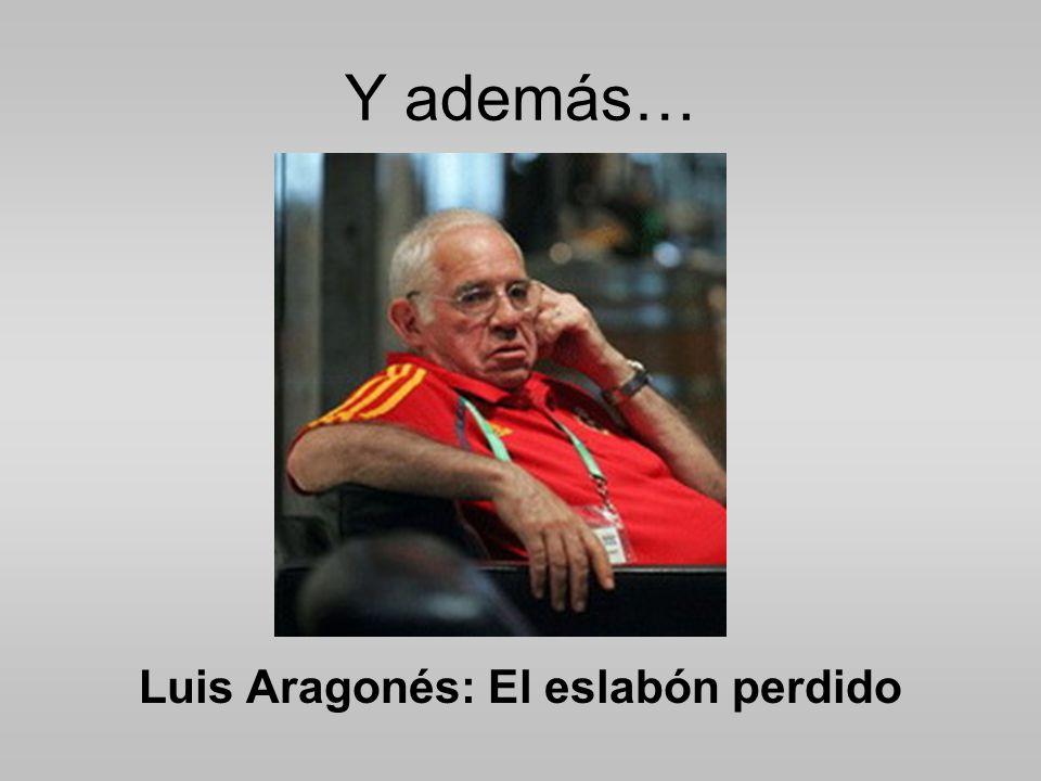 Luis Aragonés: El eslabón perdido