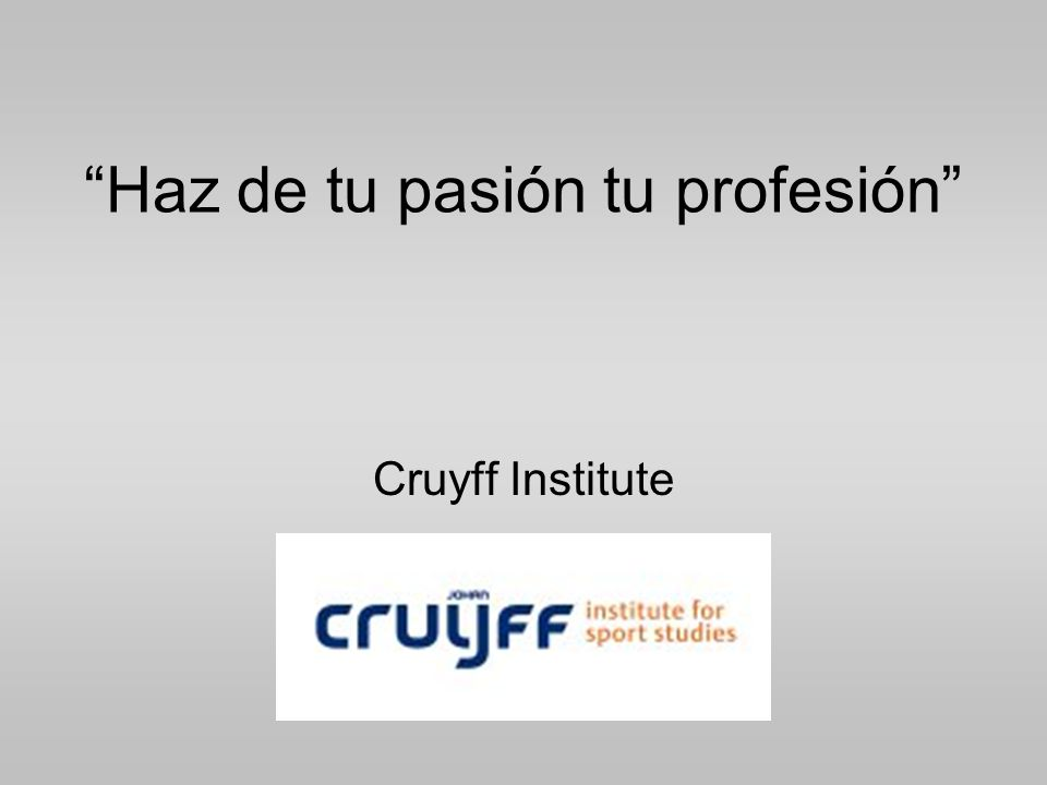 Haz de tu pasión tu profesión Cruyff Institute
