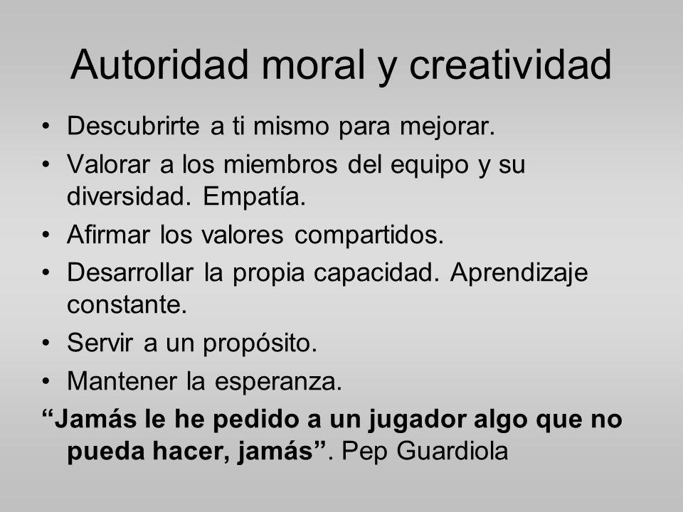 Autoridad moral y creatividad Descubrirte a ti mismo para mejorar.