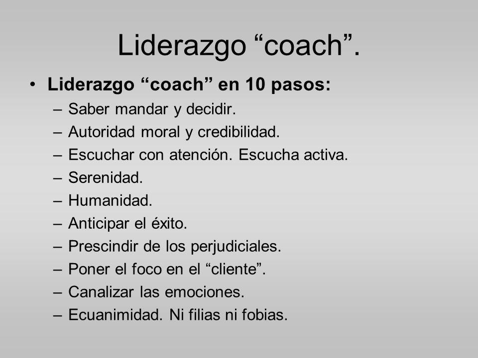 Liderazgo coach.Liderazgo coach en 10 pasos: –Saber mandar y decidir.