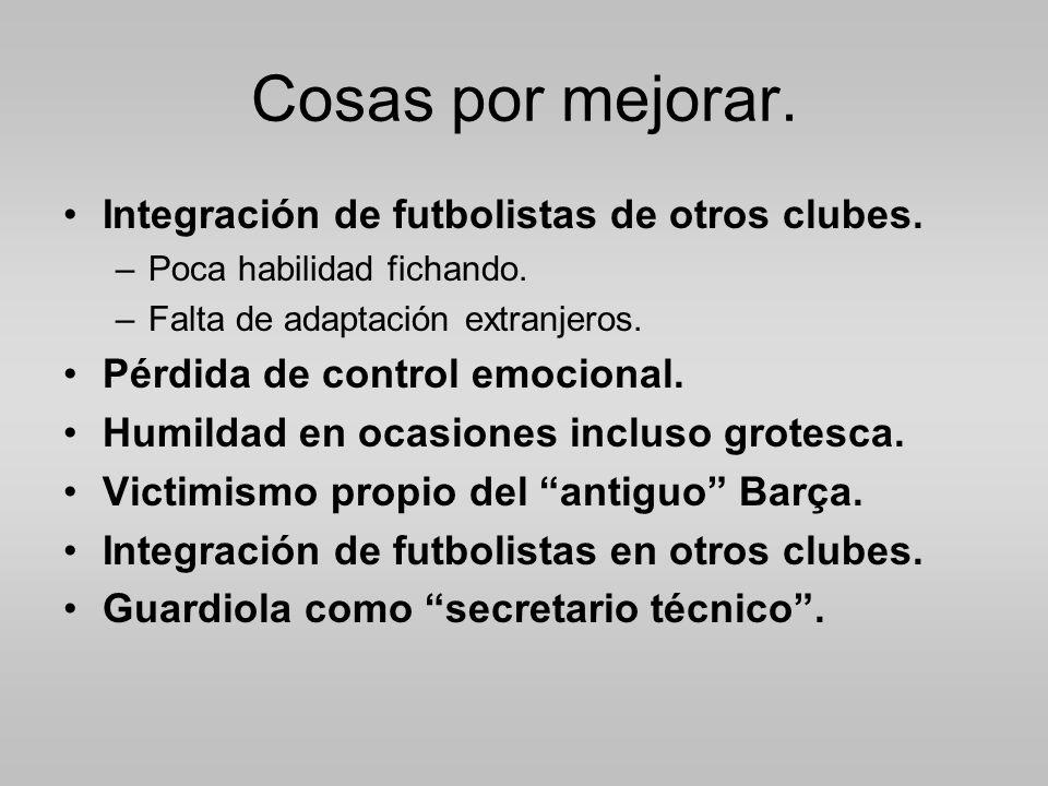 Cosas por mejorar.Integración de futbolistas de otros clubes.