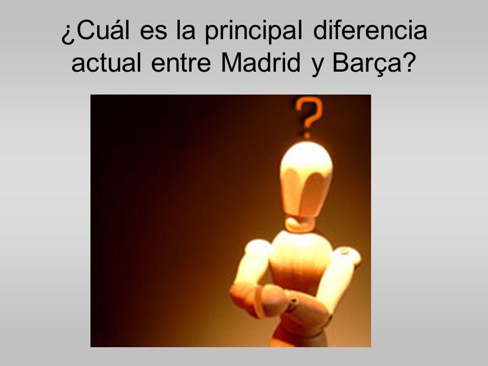 ¿Cuál es la principal diferencia actual entre Madrid y Barça?