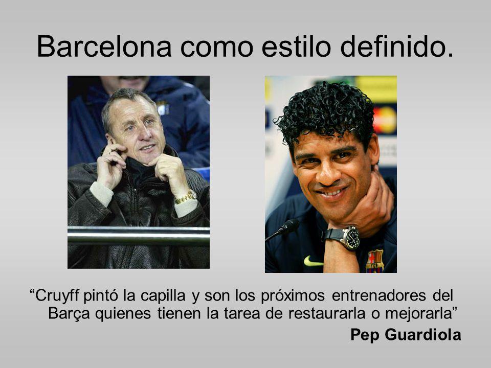 Barcelona como estilo definido.