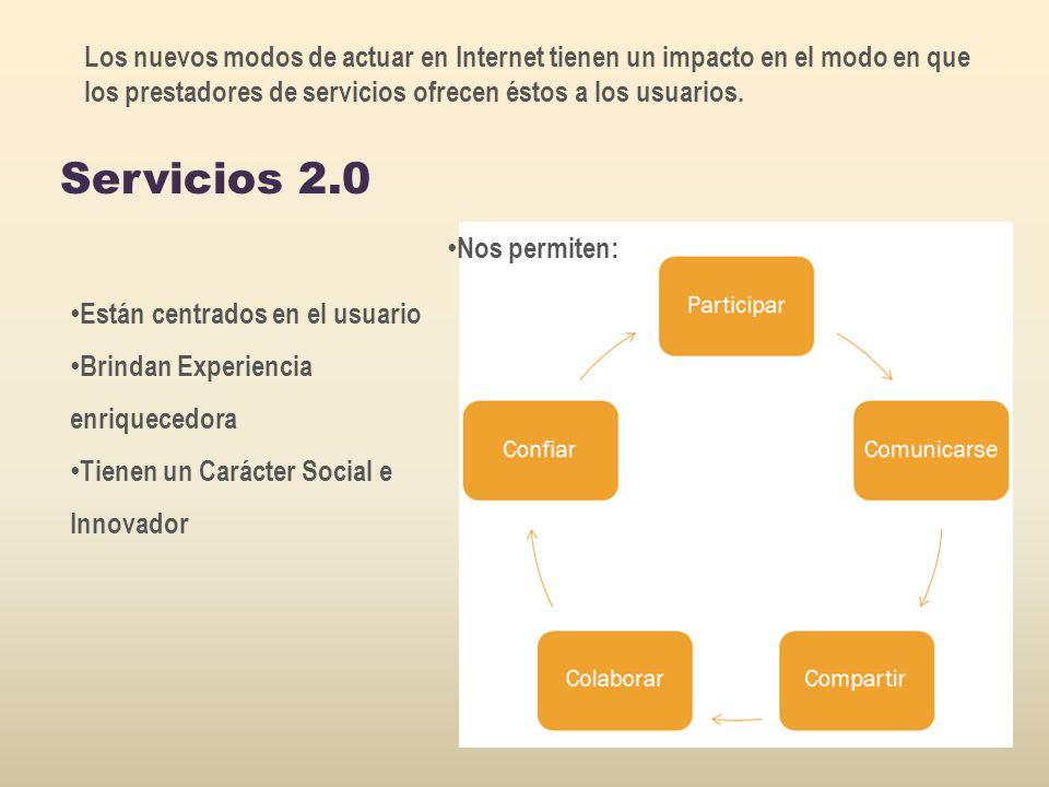 Los nuevos modos de actuar en Internet tienen un impacto en el modo en que los prestadores de servicios ofrecen éstos a los usuarios. Servicios 2.0 Es