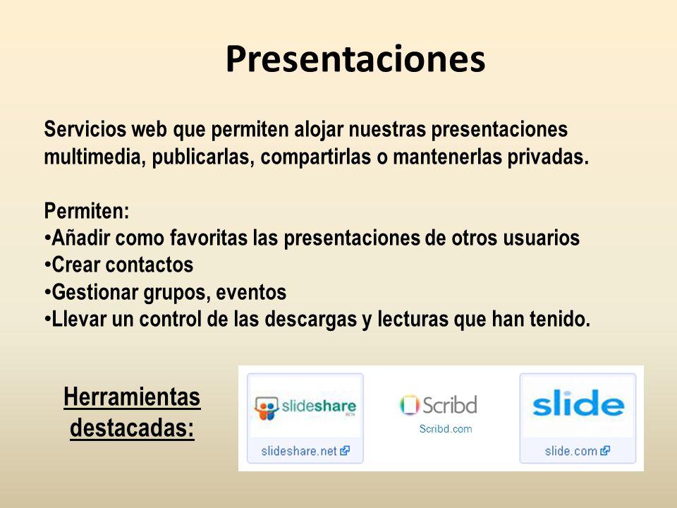 Presentaciones Servicios web que permiten alojar nuestras presentaciones multimedia, publicarlas, compartirlas o mantenerlas privadas. Permiten: Añadi