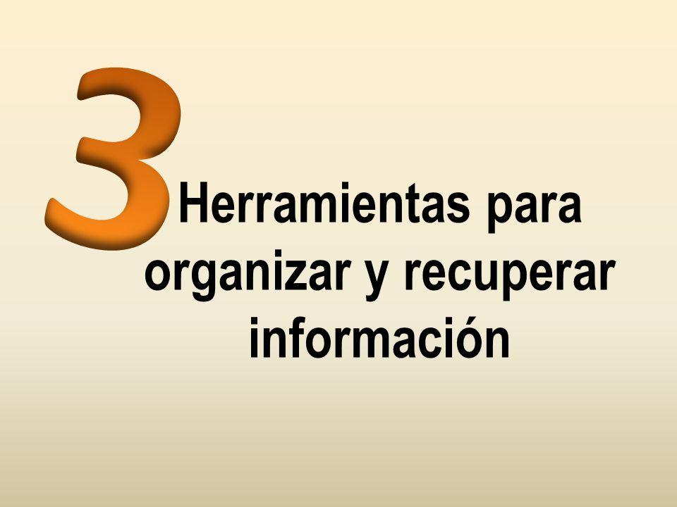 Herramientas para organizar y recuperar información