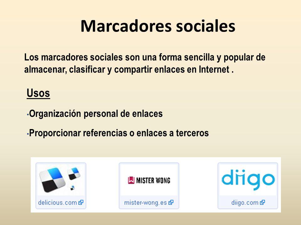 Marcadores sociales Los marcadores sociales son una forma sencilla y popular de almacenar, clasificar y compartir enlaces en Internet. Usos Organizaci