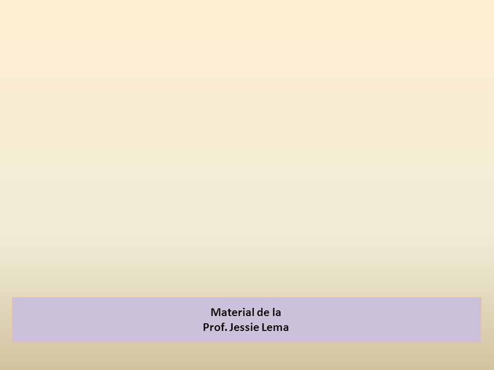 Material de la Prof. Jessie Lema