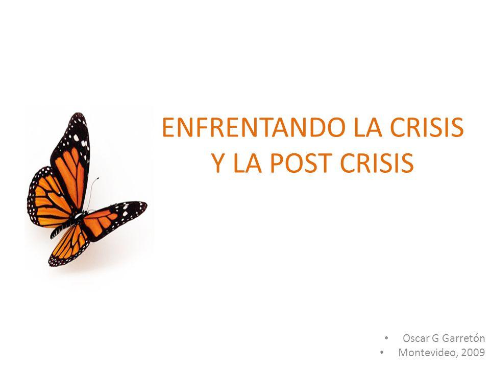 Oscar G Garretón Montevideo, 2009 ENFRENTANDO LA CRISIS Y LA POST CRISIS