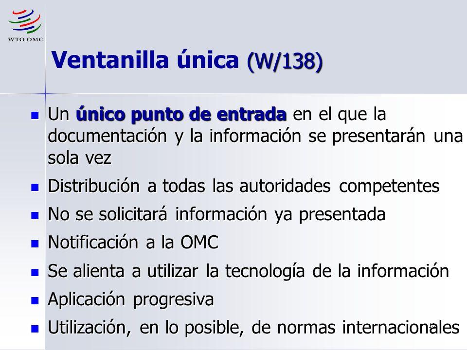 10 (W/138) Ventanilla única (W/138) Un único punto de entrada en el que la documentación y la información se presentarán una sola vez Un único punto d