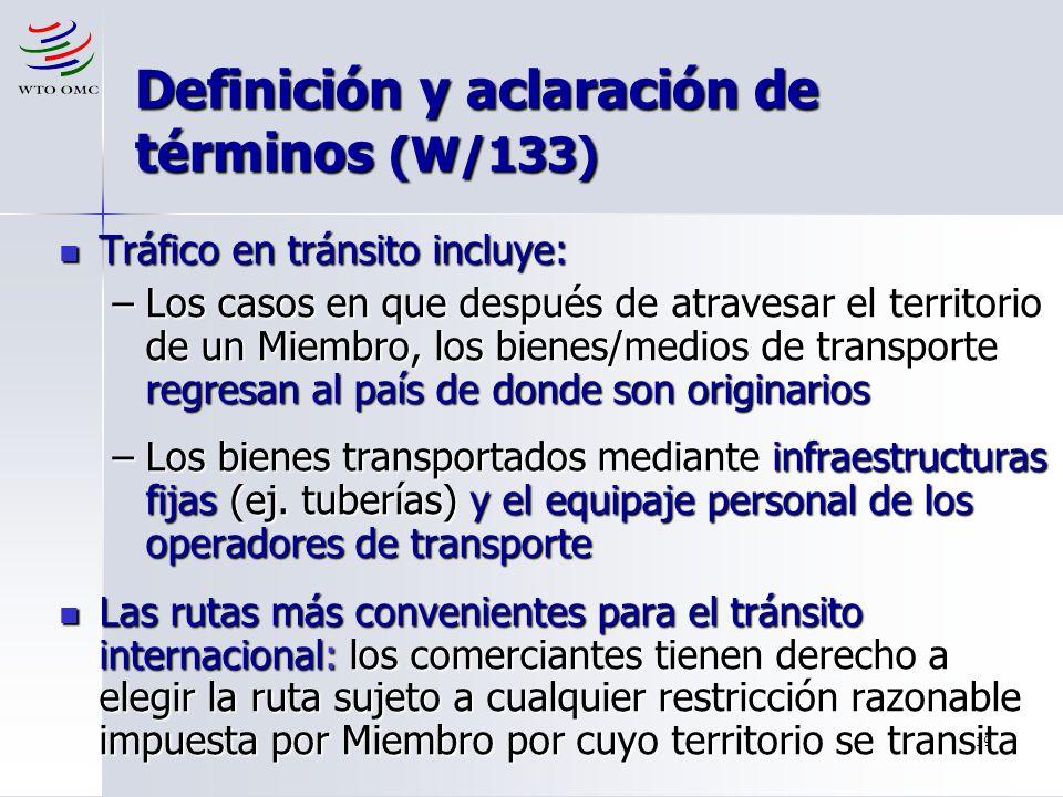 19 Definición y aclaración de términos (W/133) Tráfico en tránsito incluye: Tráfico en tránsito incluye: –Los casos en que después de atravesar el ter
