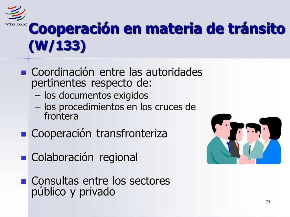 24 Cooperación en materia de tránsito (W/133) Coordinación entre las autoridades pertinentes respecto de: Coordinación entre las autoridades pertinent