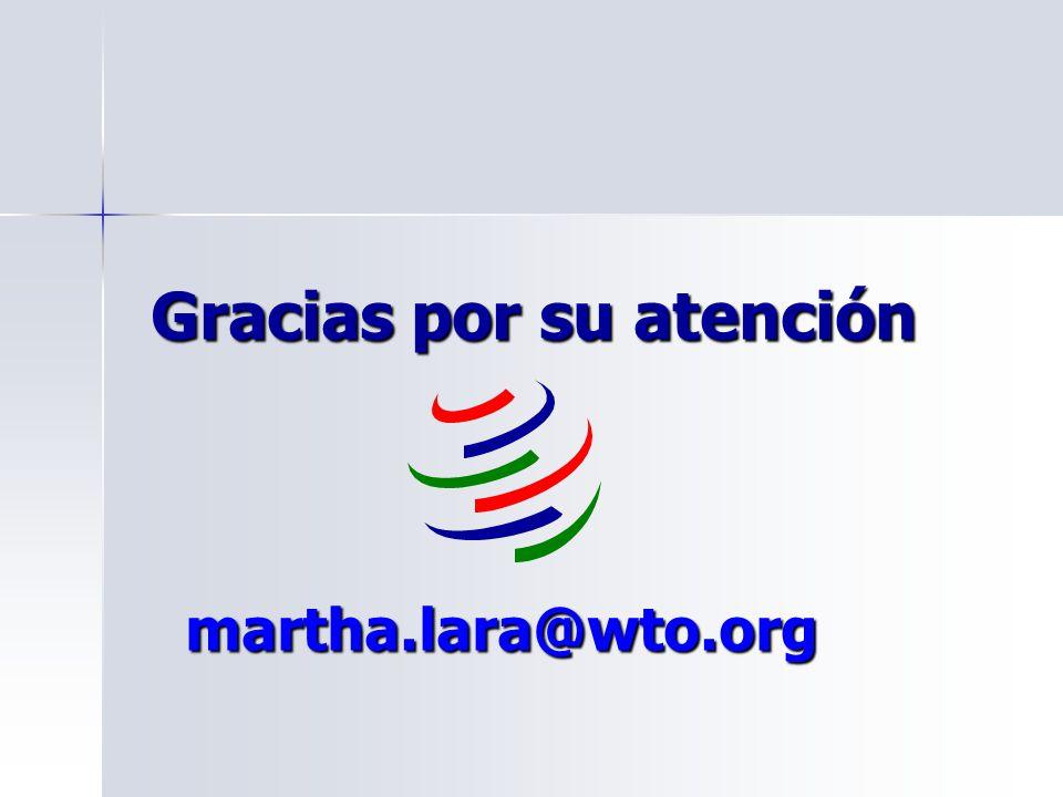 Gracias por su atención martha.lara@wto.org