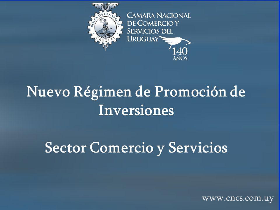 Nuevo Régimen de Promoción de Inversiones Sector Comercio y Servicios www.cncs.com.uy