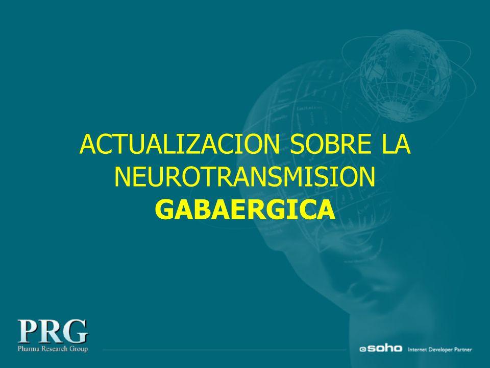 ACTUALIZACION SOBRE LA NEUROTRANSMISION GABAERGICA