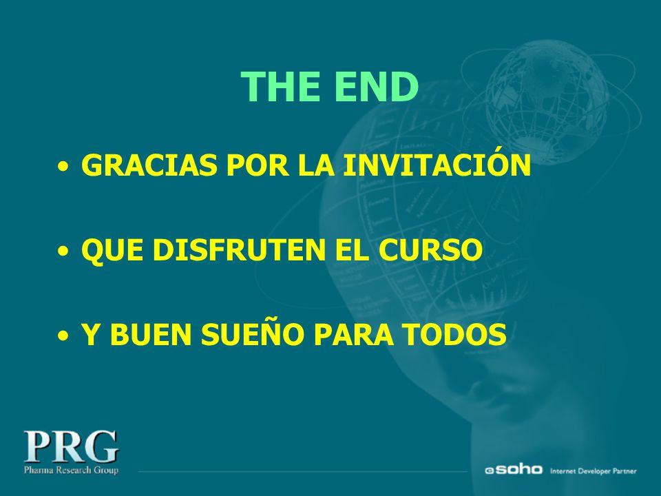 THE END GRACIAS POR LA INVITACIÓN QUE DISFRUTEN EL CURSO Y BUEN SUEÑO PARA TODOS