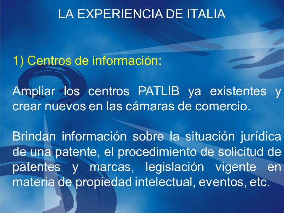 1) Centros de información: Ampliar los centros PATLIB ya existentes y crear nuevos en las cámaras de comercio.