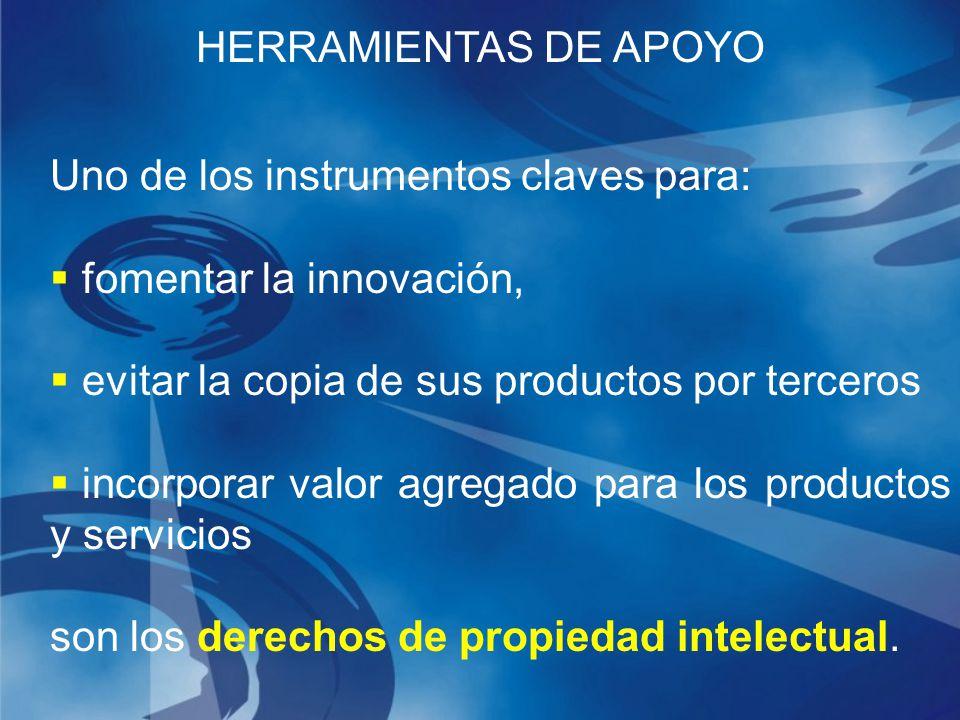 Uno de los instrumentos claves para: fomentar la innovación, evitar la copia de sus productos por terceros incorporar valor agregado para los productos y servicios son los derechos de propiedad intelectual.