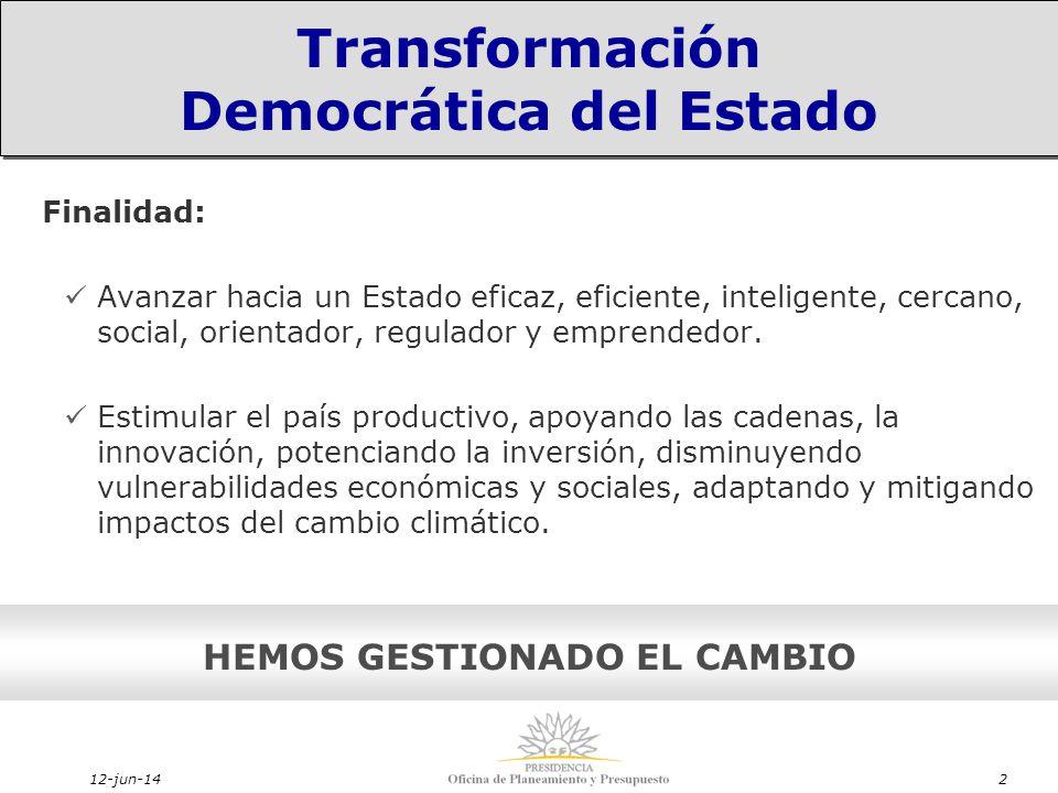 12-jun-142 Finalidad: Avanzar hacia un Estado eficaz, eficiente, inteligente, cercano, social, orientador, regulador y emprendedor.