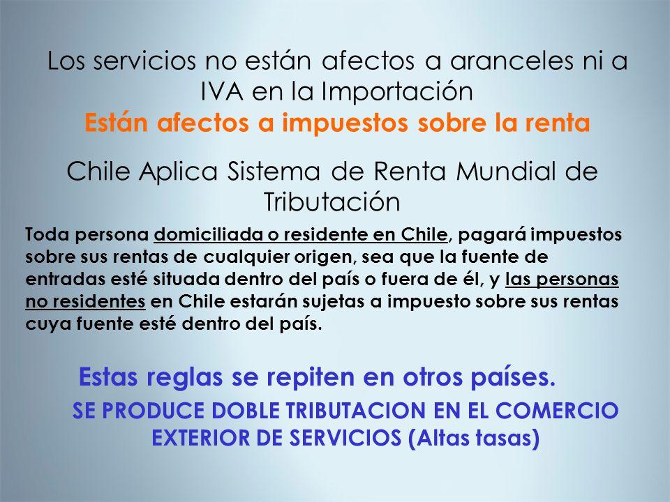 Toda persona domiciliada o residente en Chile, pagará impuestos sobre sus rentas de cualquier origen, sea que la fuente de entradas esté situada dentr