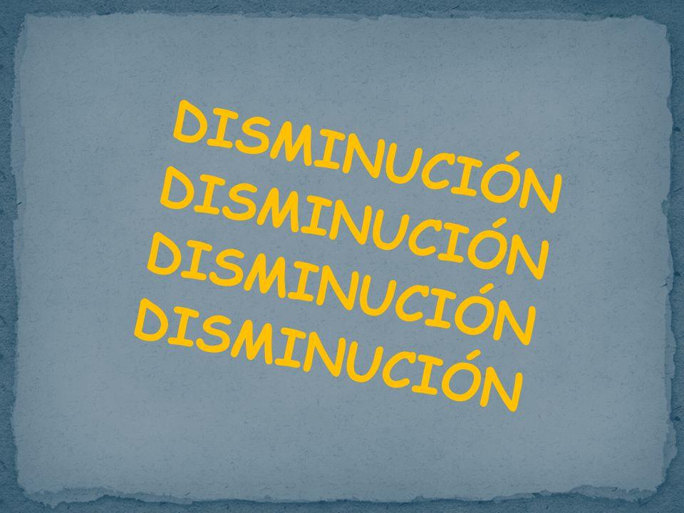 DISMINUCIÓN