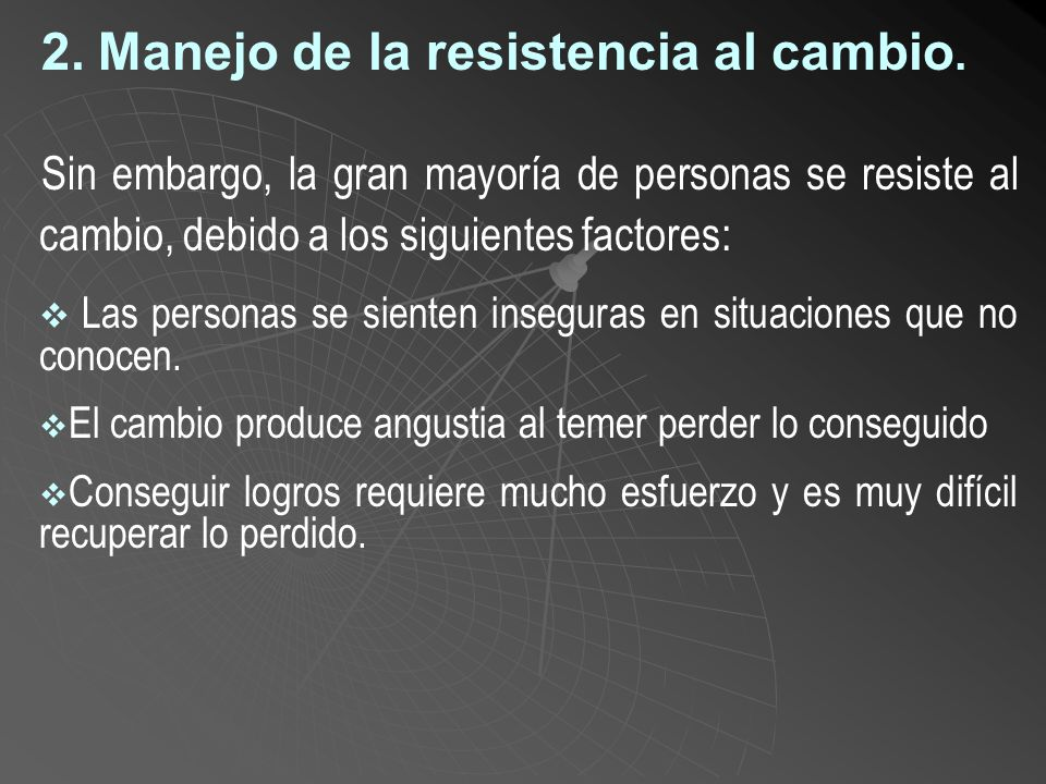 2.Manejo de la resistencia al cambio. A.