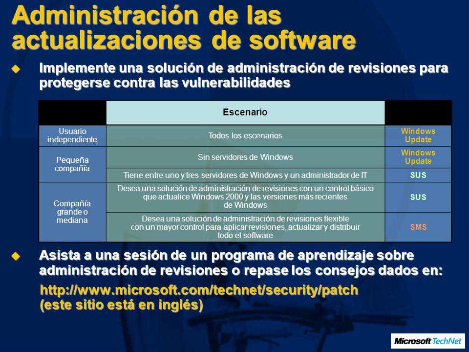 Administración de las actualizaciones de software Implemente una solución de administración de revisiones para protegerse contra las vulnerabilidades