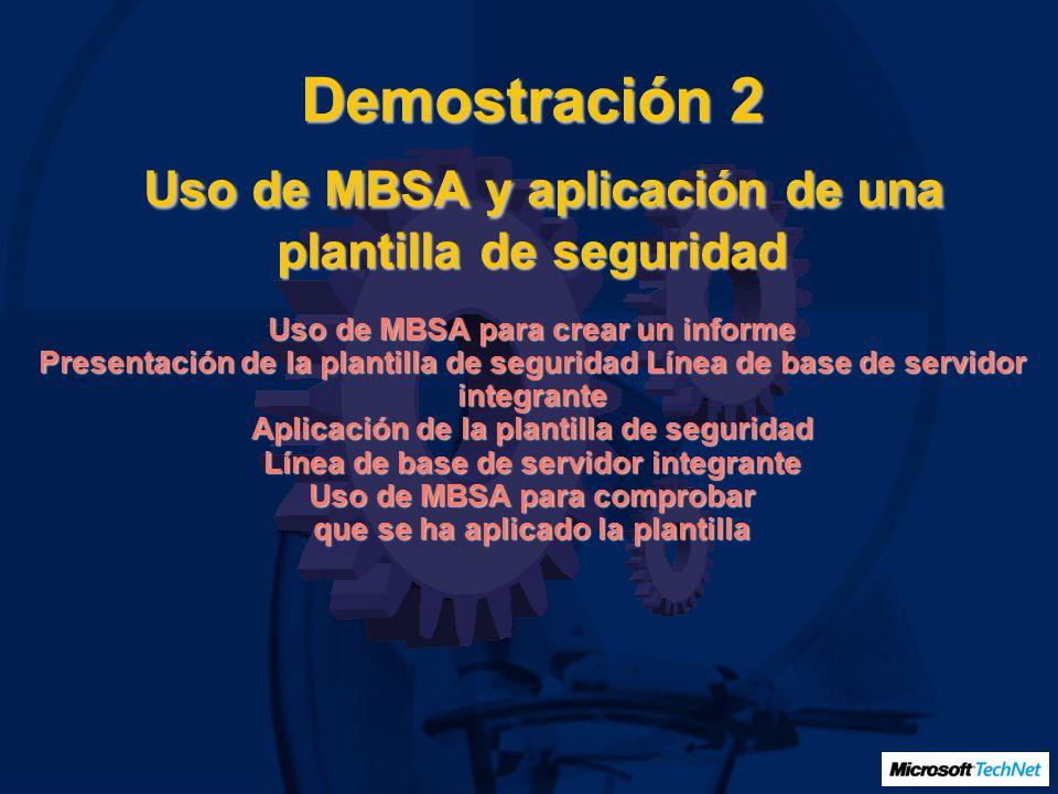 Demostración 2 Uso de MBSA y aplicación de una plantilla de seguridad Uso de MBSA para crear un informe Presentación de la plantilla de seguridad Líne
