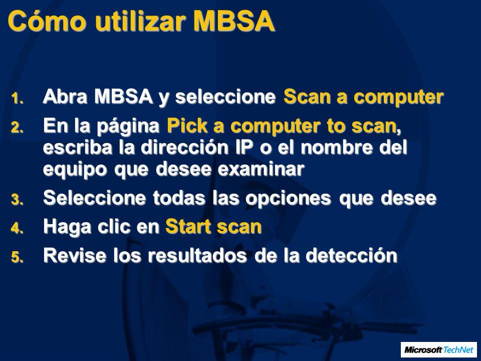 Cómo utilizar MBSA 1. Abra MBSA y seleccione Scan a computer 2. En la página Pick a computer to scan, escriba la dirección IP o el nombre del equipo q