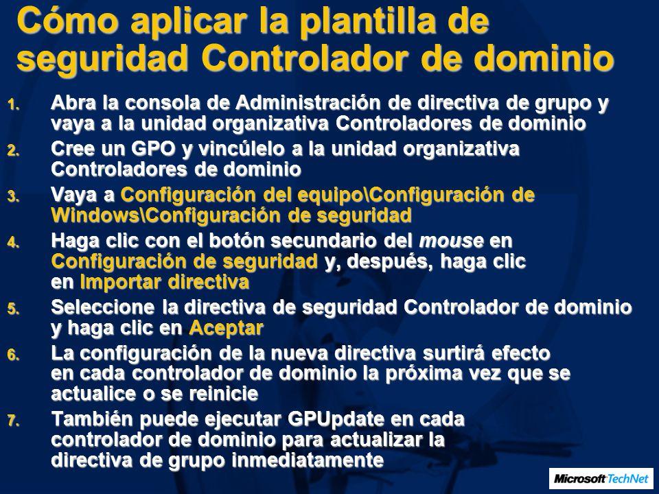 Cómo aplicar la plantilla de seguridad Controlador de dominio 1. Abra la consola de Administración de directiva de grupo y vaya a la unidad organizati