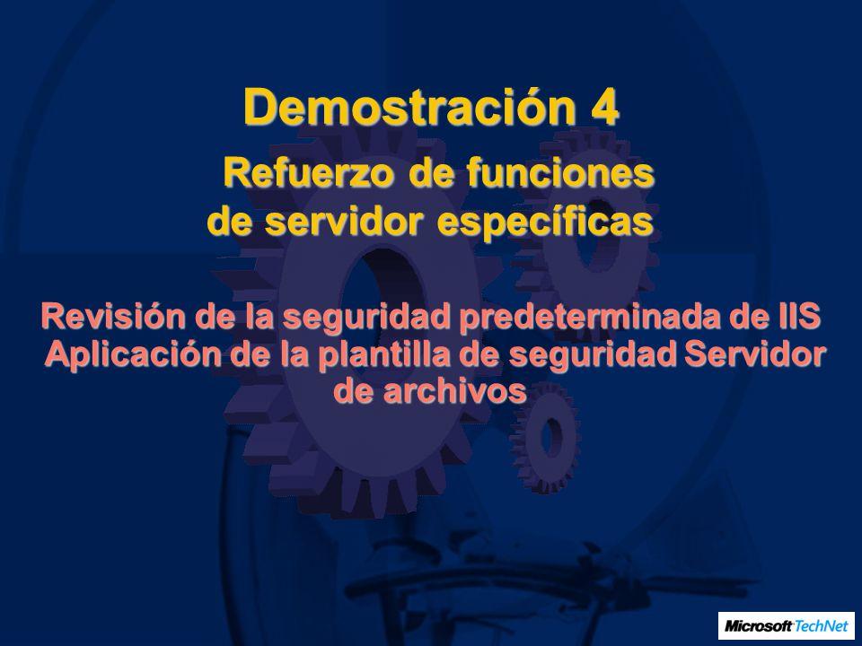 Demostración 4 Refuerzo de funciones de servidor específicas Revisión de la seguridad predeterminada de IIS Aplicación de la plantilla de seguridad Se