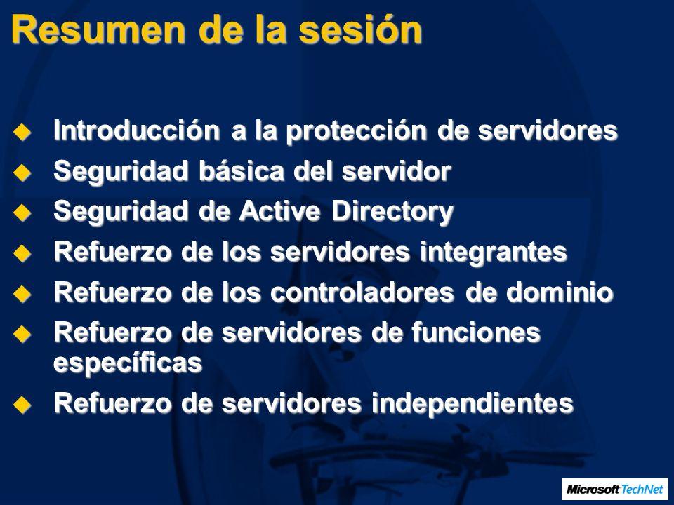 Resumen de la sesión Introducción a la protección de servidores Introducción a la protección de servidores Seguridad básica del servidor Seguridad bás