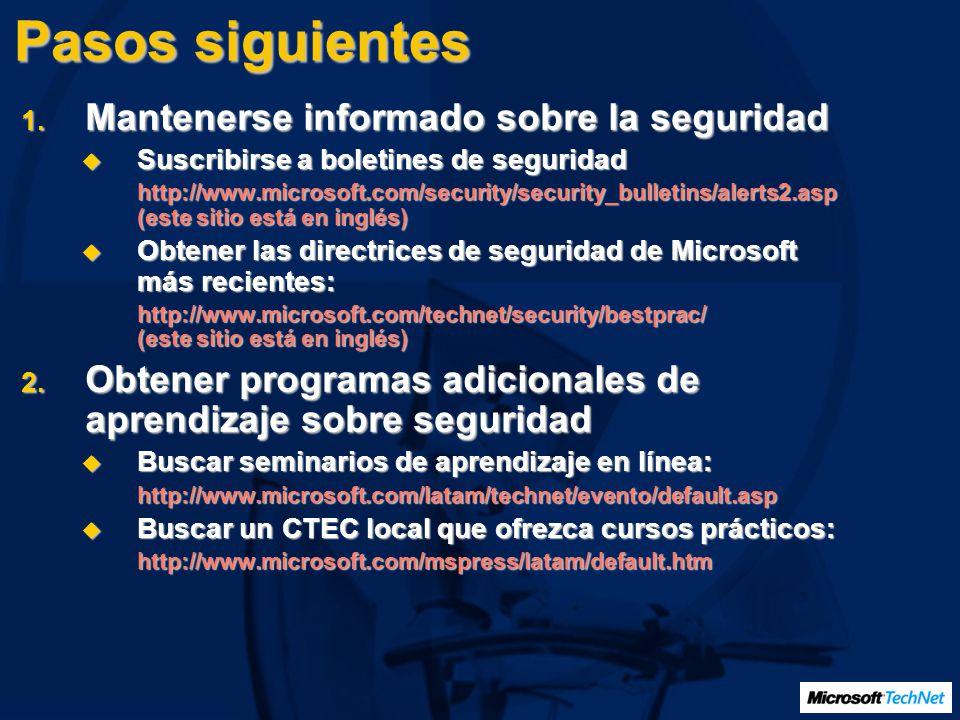 Pasos siguientes 1. Mantenerse informado sobre la seguridad Suscribirse a boletines de seguridad Suscribirse a boletines de seguridad http://www.micro