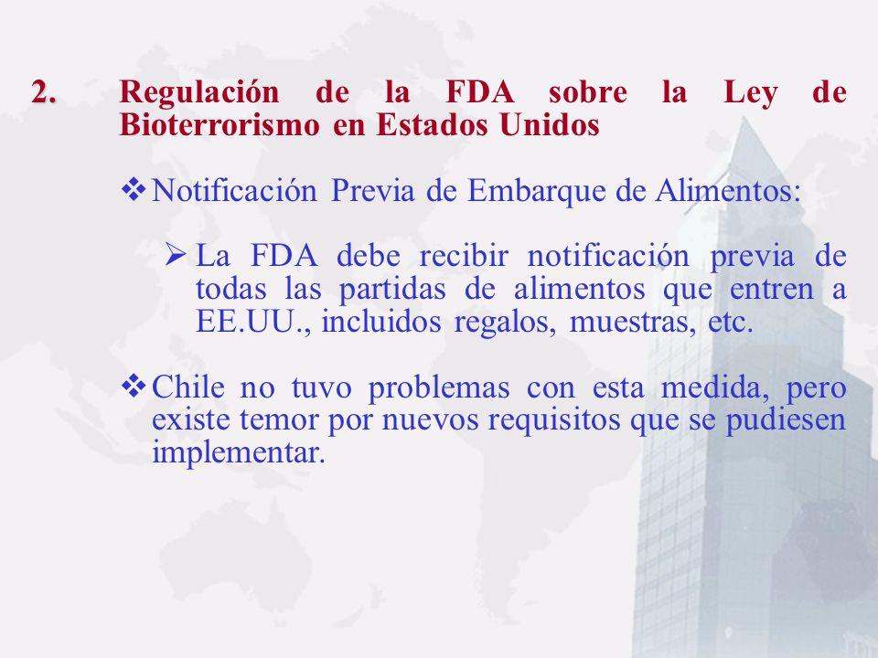 2. 2. Regulación de la FDA sobre la Ley de Bioterrorismo en Estados Unidos Rige a partir del 12.12.2003 Afecta a todos los exportadores de productos a