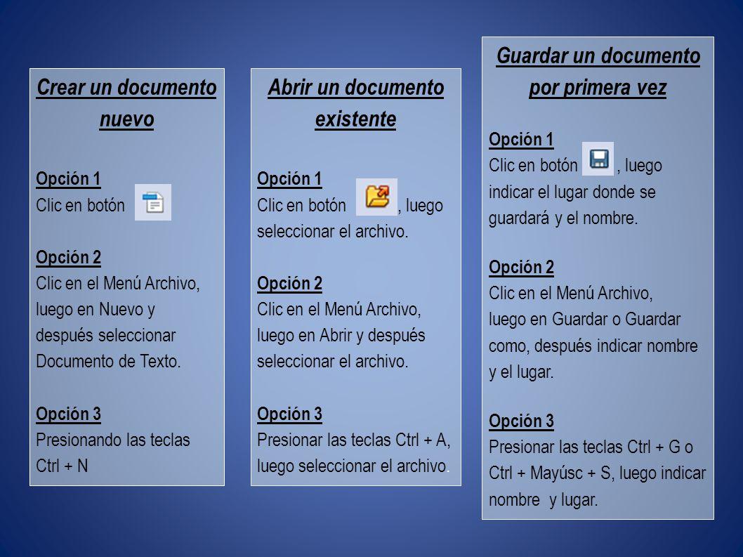 Abrir un documento existente Opción 1 Clic en botón, luego seleccionar el archivo.