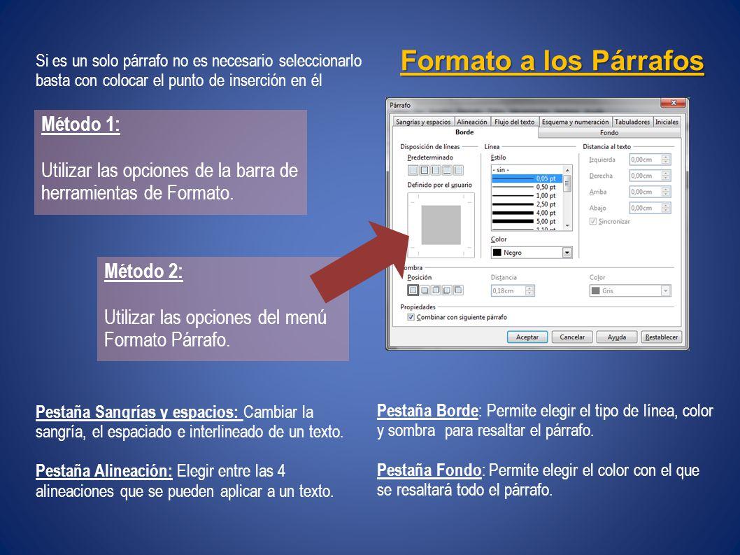 Formato a los Párrafos Método 1: Utilizar las opciones de la barra de herramientas de Formato.