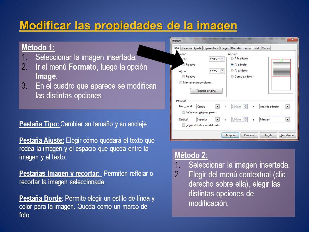 Modificar las propiedades de la imagen Método 1: 1.Seleccionar la imagen insertada.