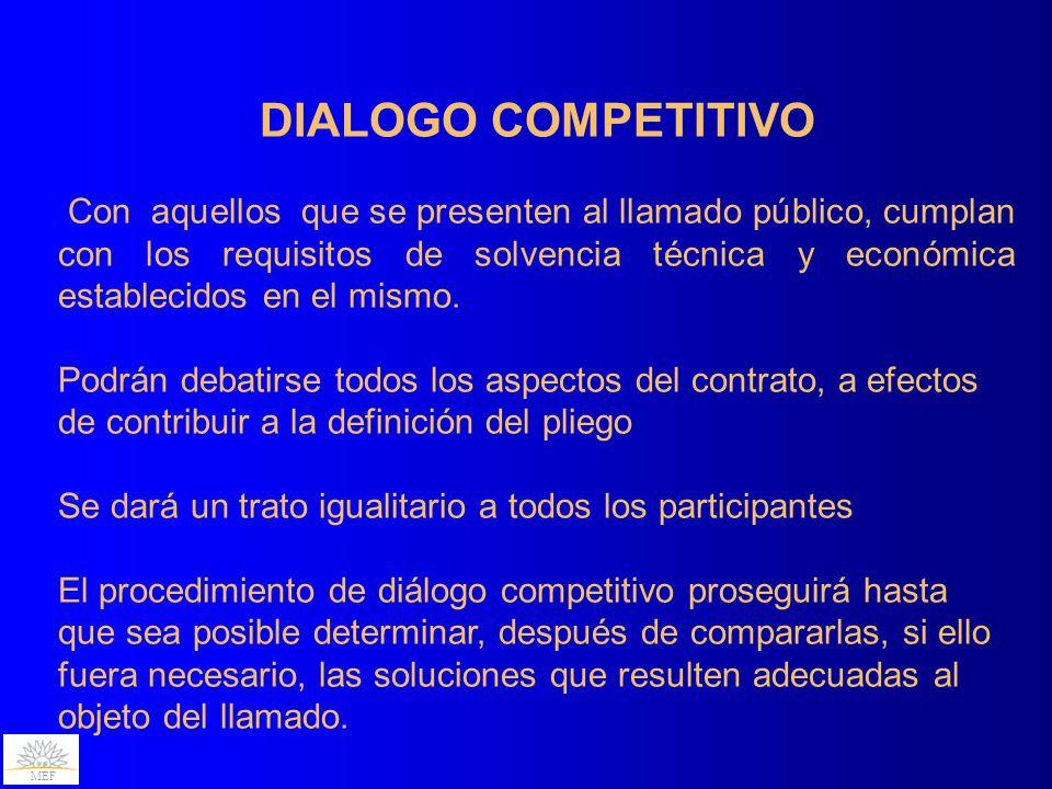 MEF DIALOGO COMPETITIVO Con aquellos que se presenten al llamado público, cumplan con los requisitos de solvencia técnica y económica establecidos en el mismo.