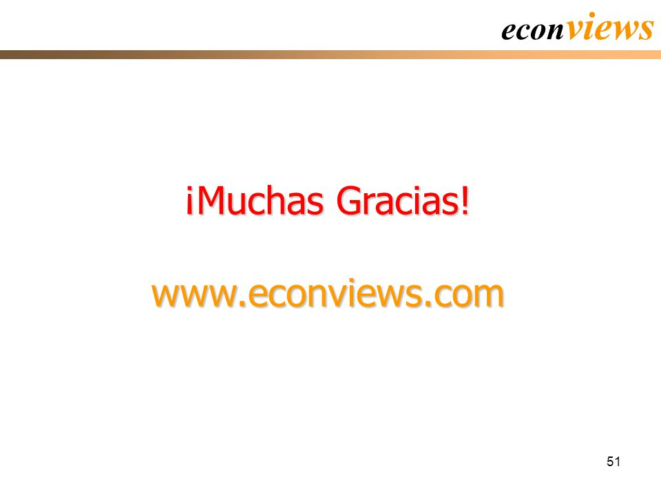 51 ¡Muchas Gracias! www.econviews.com econ views