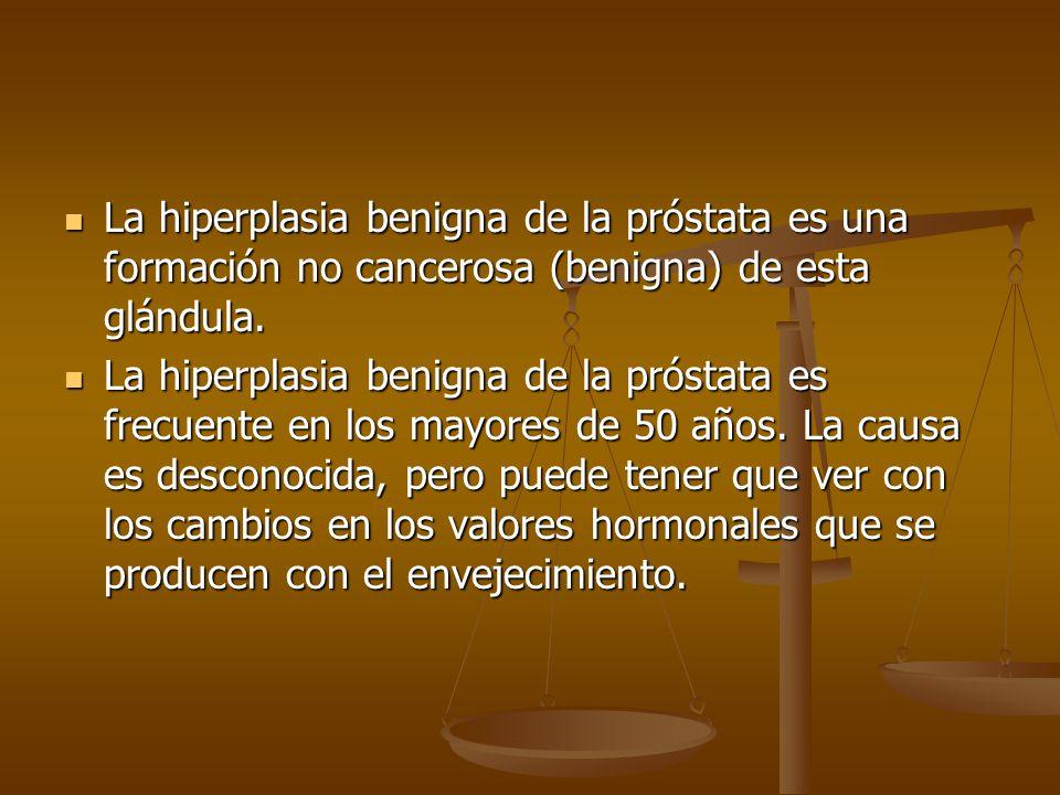 La hiperplasia benigna de la próstata es una formación no cancerosa (benigna) de esta glándula. La hiperplasia benigna de la próstata es una formación