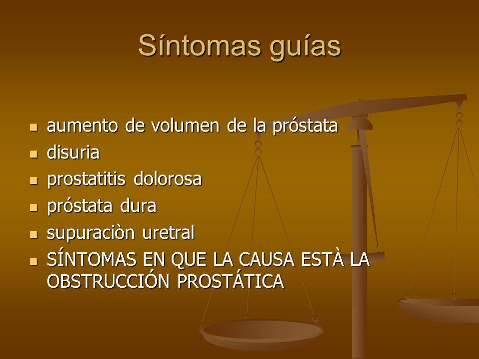 Síntomas guías aumento de volumen de la próstata aumento de volumen de la próstata disuria disuria prostatitis dolorosa prostatitis dolorosa próstata
