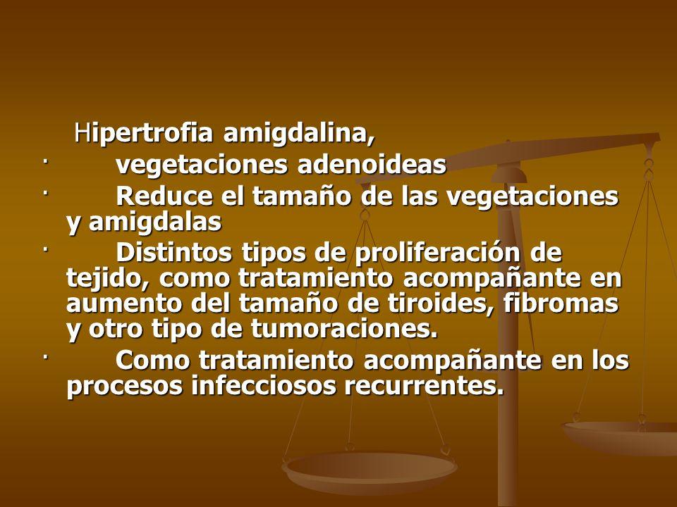 Hipertrofia amigdalina, Hipertrofia amigdalina, · vegetaciones adenoideas · Reduce el tamaño de las vegetaciones y amigdalas · Distintos tipos de prol