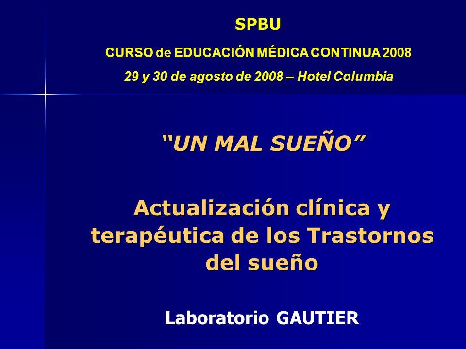 SPBU CURSO de EDUCACIÓN MÉDICA CONTINUA 2008 29 y 30 de agosto de 2008 – Hotel Columbia CICLO VIGILIA / DORMIR-SOÑAR Y PATOLOGÍA MENTAL Dr.