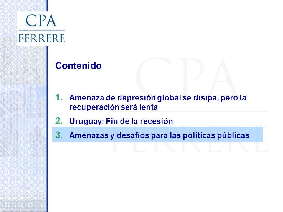 Contenido 1. Amenaza de depresión global se disipa, pero la recuperación será lenta 2. Uruguay: Fin de la recesión 3. Amenazas y desafíos para las pol