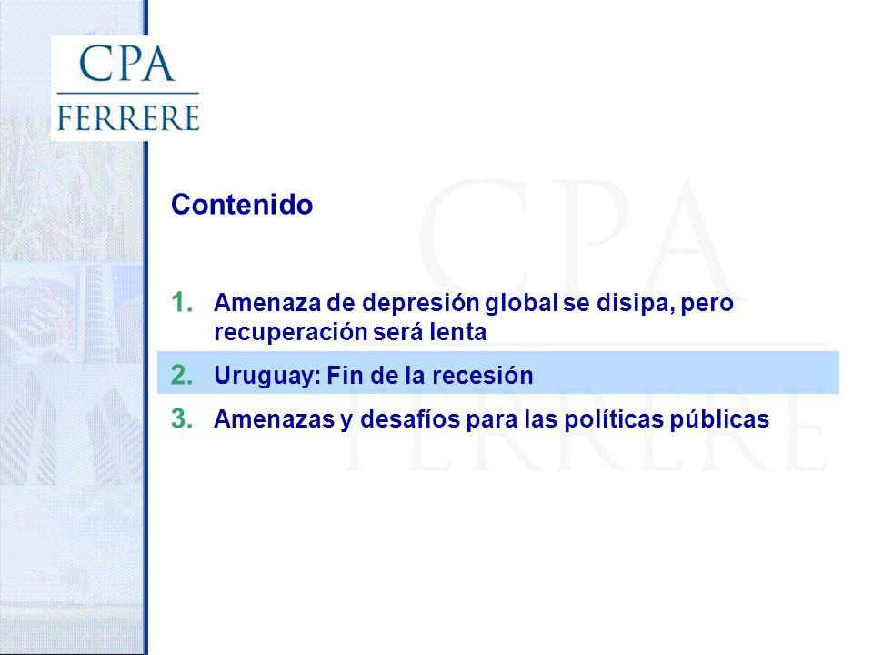 Contenido 1. Amenaza de depresión global se disipa, pero recuperación será lenta 2. Uruguay: Fin de la recesión 3. Amenazas y desafíos para las políti