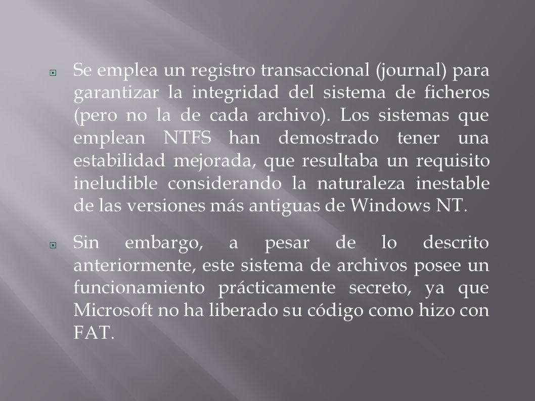Se emplea un registro transaccional (journal) para garantizar la integridad del sistema de ficheros (pero no la de cada archivo).