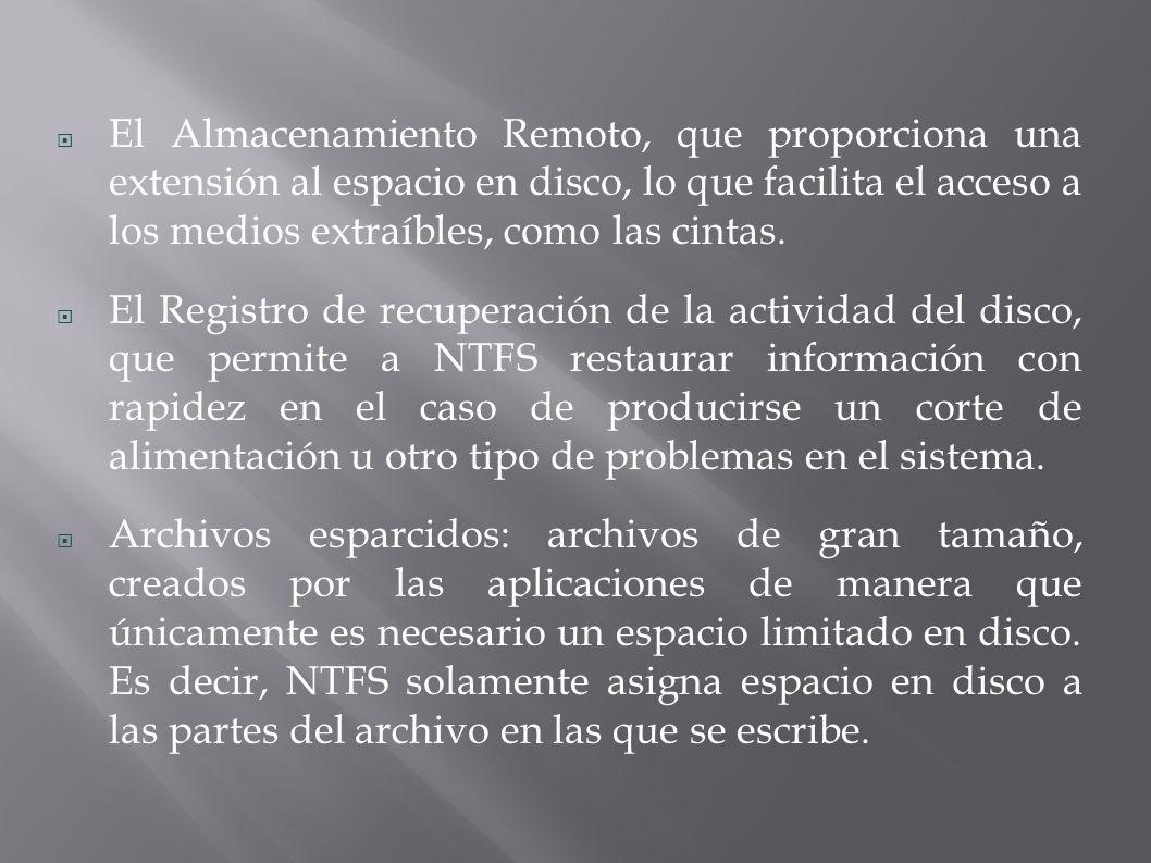El Almacenamiento Remoto, que proporciona una extensión al espacio en disco, lo que facilita el acceso a los medios extraíbles, como las cintas.