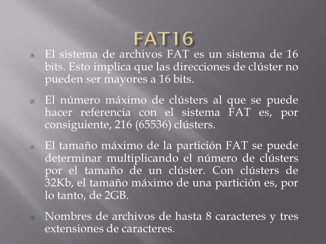 El sistema de archivos FAT es un sistema de 16 bits.