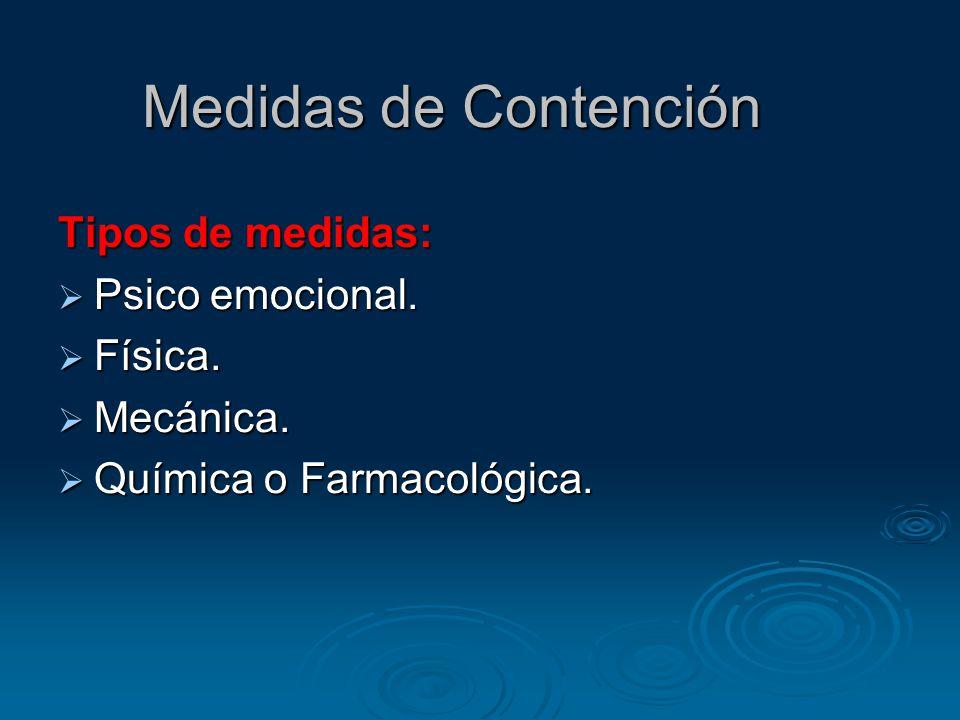 Tipos de medidas: Psico emocional. Psico emocional. Física. Física. Mecánica. Mecánica. Química o Farmacológica. Química o Farmacológica. Medidas de C