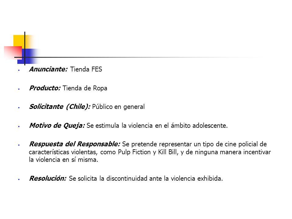 Anunciante: Tienda FES Producto: Tienda de Ropa Solicitante (Chile): Público en general Motivo de Queja: Se estimula la violencia en el ámbito adolesc